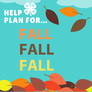 Help 4-H Plan For Fall